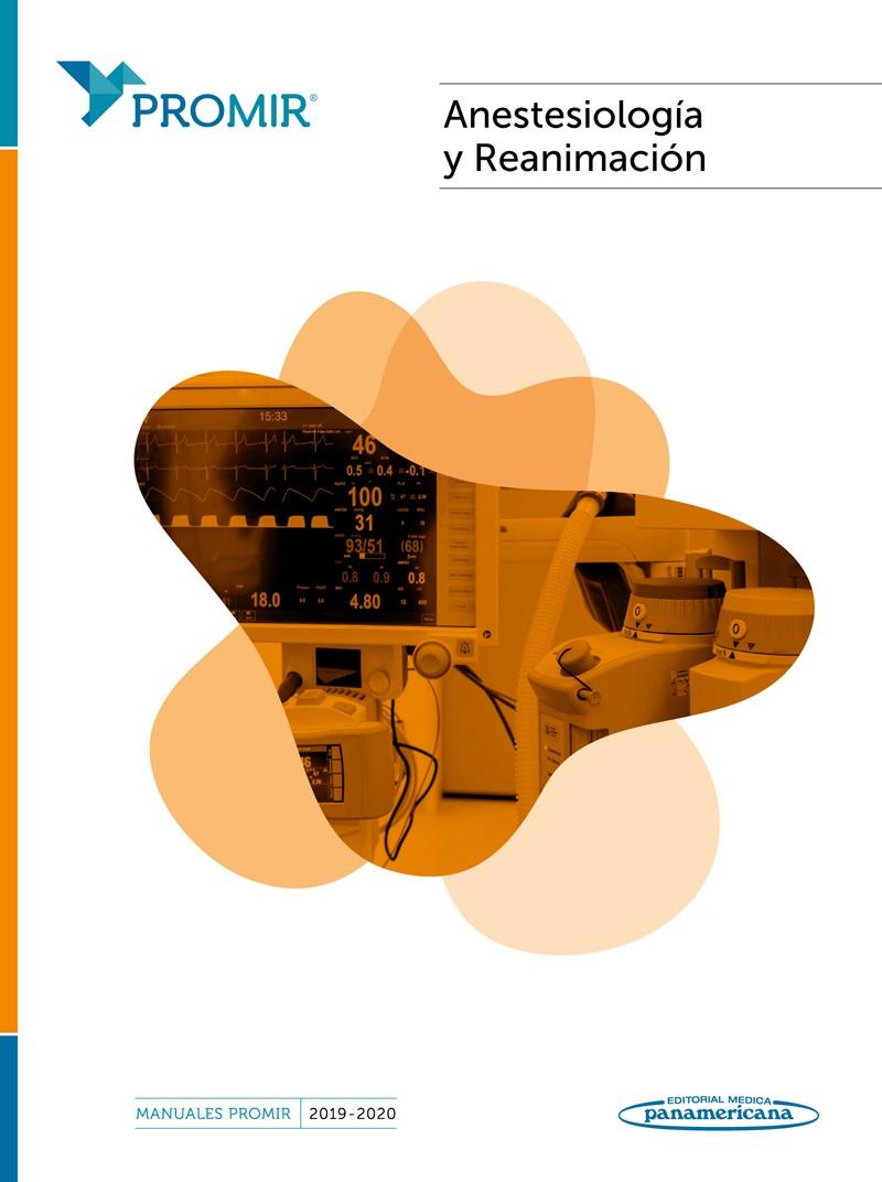 Manuales PROMIR 2019 - 2020. Anestesiología y Reanimación