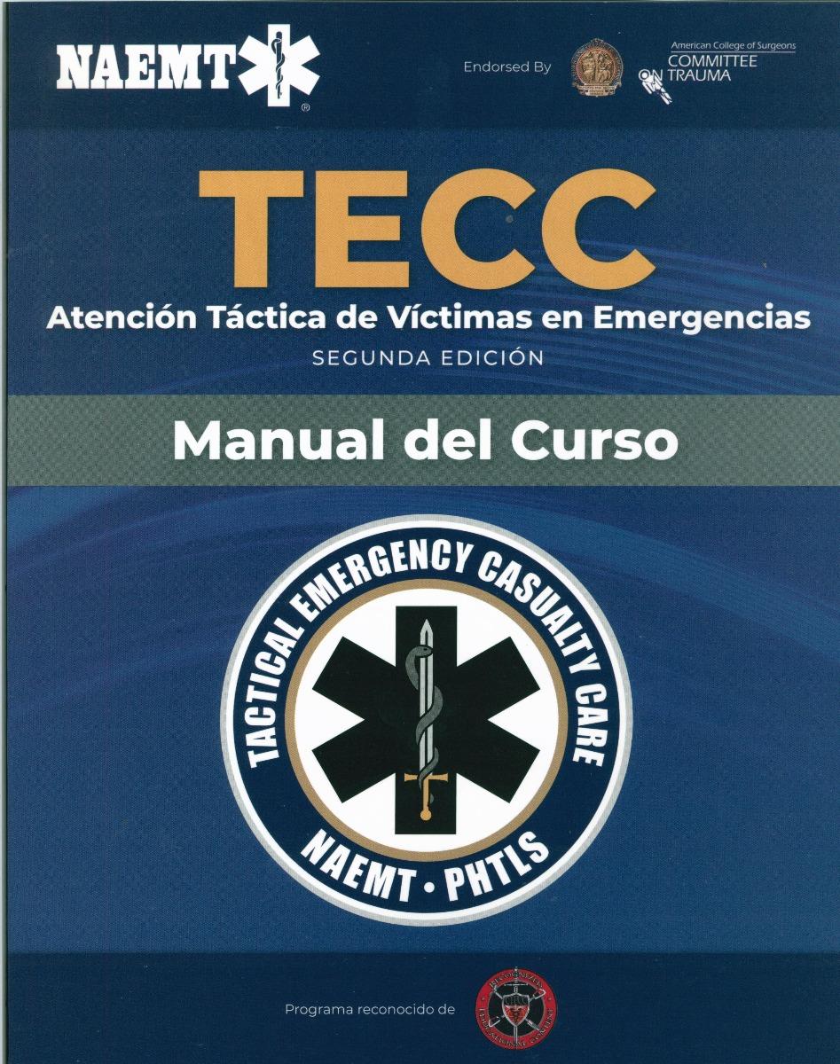 TECC Spanish: Atención táctica a víctimas en emergencias, 2Ed., manual del curso.