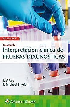 WALLACH Interpretación Clínica de Pruebas Diagnósticas.