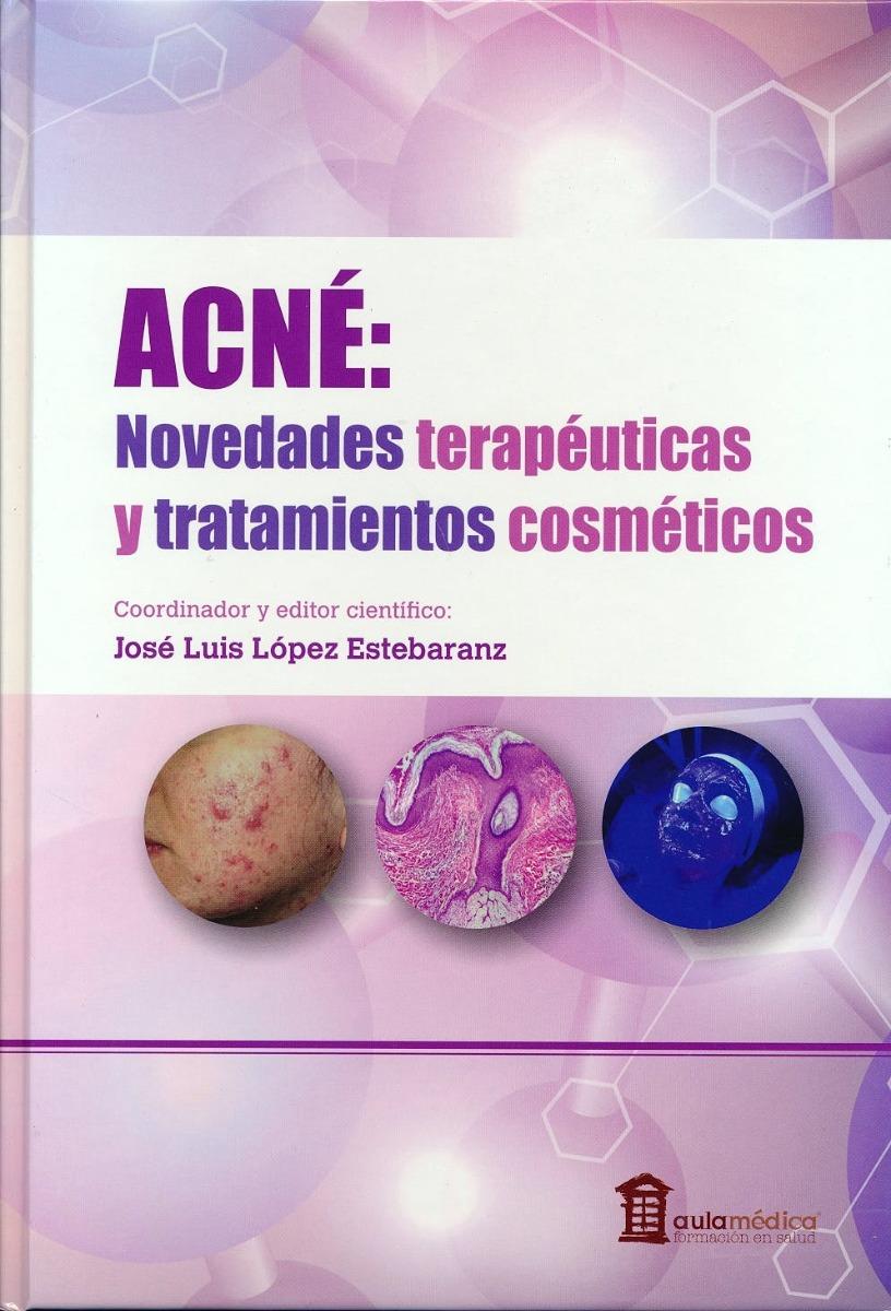 Acné. Novedades Terapéuticas y Tratamientos Cosméticos.