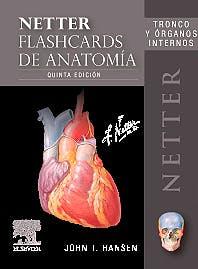 Fichas de autoevaluación netter flashcards de anatomía tronco y órganos internos .