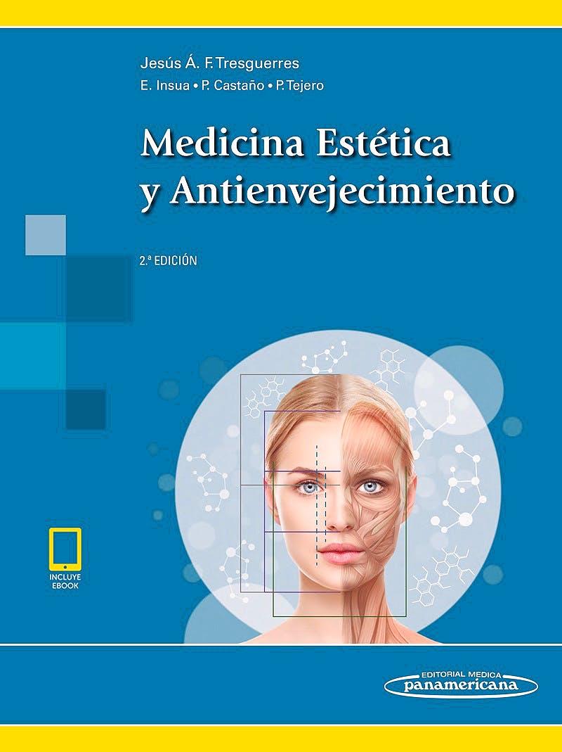 MEDICINA ESTÉTICA Y ANTIENVEJECIMIENTO. INCLUYE EBOOK. 2ED