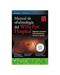 Manual de oftalmología del wills eye institute .