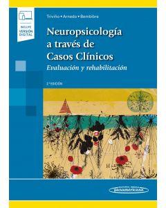 Neuropsicología a través de Casos Clínicos. Evaluación y rehabilitación. Incluye eBook