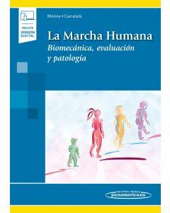 La Marcha Humana. Biomecánica, evaluación y patología. Incluye eBook