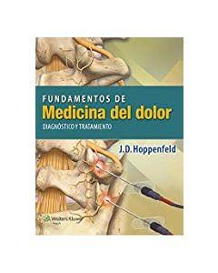 Fundamentos de medicina del dolor. diagnostico y tratamiento