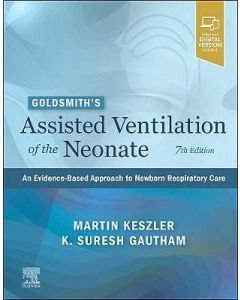 Goldsmith's Assisted Ventilation of the Neonate. An Evidence-Based Approach to Newborn Respiratory Care.
