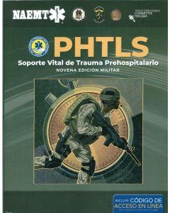 PHTLS: Soporte Vital de Trauma Prehospitalario, Novena Edición Militar.