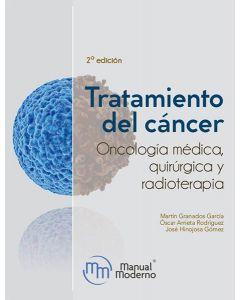 TRATAMIENTO DEL CÁNCER  ONCOLOGIA MEDICA QUIRURGICA Y RADIOTERAPIA 2 ED