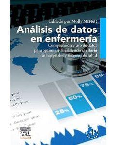 Análisis de Datos en Enfermería. Comprensión y Uso de Datos para Optimizar la Asistencia Sanitaria en Hospitales y Sistemas de Salud