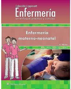 Enfermería Materno-Neonatal (Colección Lippincott Enfermería. Un Enfoque Práctico y Conciso).