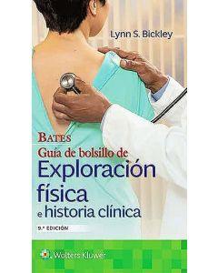 Bates. Guía de bolsillo de exploración física e historia clínica