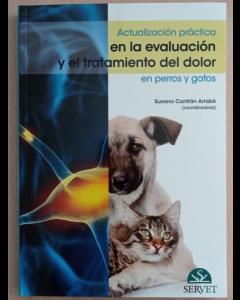 ACTUALIZACIÓN PRÁCTICA EN LA EVALUACIÓN Y EL TRATAMIENTO DEL DOLOR EN PERROS Y GATOS