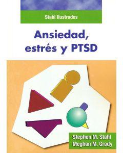 Ansiedad, Estrés y PTSD. Stahl Ilustrados