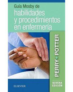 Guía mosby de habilidades y procedimientos en enfermería .
