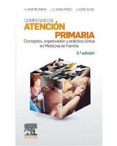 Compendio de Atención Primaria. Conceptos, Organización y Práctica Clínica en Medicina de Familia