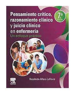 Pensamiento Crítico, Razonamiento Clínico y Juicio Clínico en Enfermería. Un Enfoque Práctico