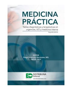 Medicina práctica. Tablas diagnósticas y terapéuticas en Urgencias, uci y medicina interna.2Ed.