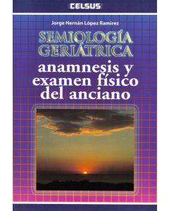 Semiología Geriátrica Anamnesis y Examen Fis.
