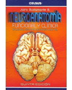 Neuroanatomía Funcional y Clínica .