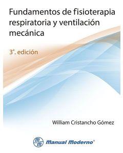 Fundamentos de fisioterapia respiratoria y ventilación mecánica