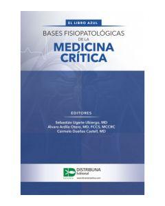 Bases Fisiopatológicas de la Medicina Crítica - El libro Azul