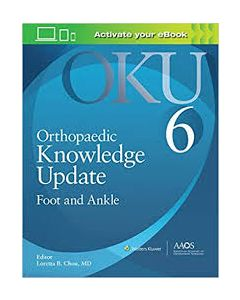Orthopaedic Knowledge Update (OKU). Foot and Ankle 6 (Print + E-Book with Multimedia)